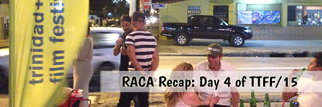 RACA Recap: Day 4 of the Trinidad & Tobago Film Festival