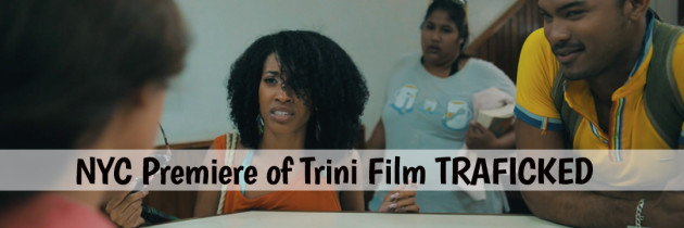 Award winning Trini film TRAFFICKED comes to Brooklyn
