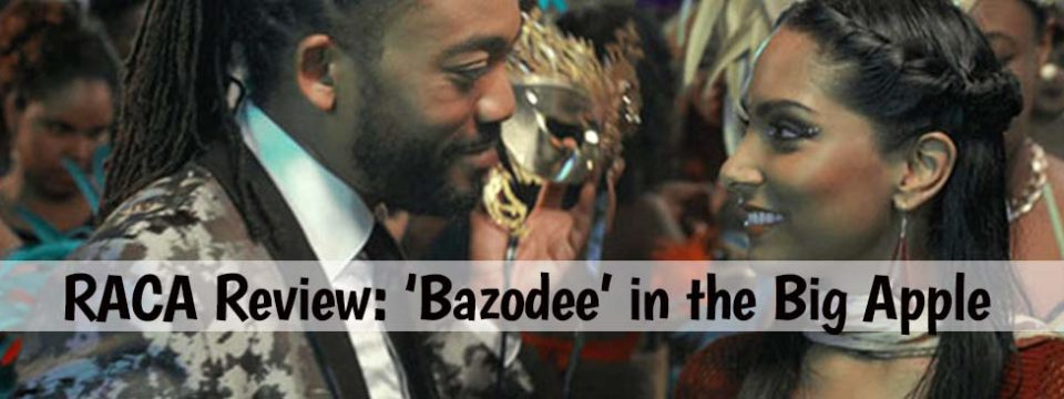 RACA Review: 'Bazodee' in the Big Apple