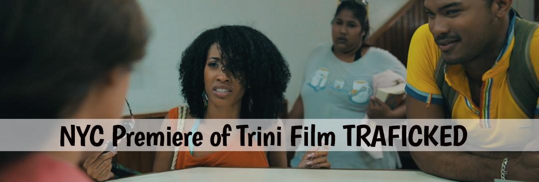 Award winning Trini film TRAFFICKED comes to Brooklyn